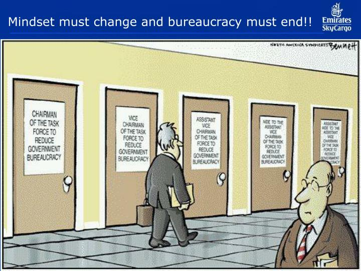 Mindset must change and bureaucracy must end!!
