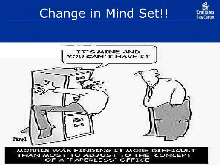 Change in Mind Set!!