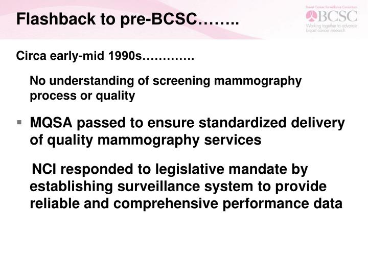 Flashback to pre-BCSC……..