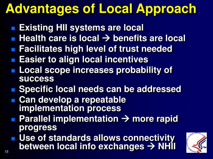 Advantages of Local Approach