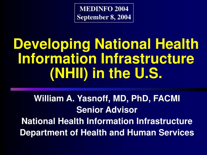 William A. Yasnoff, MD, PhD, FACMI