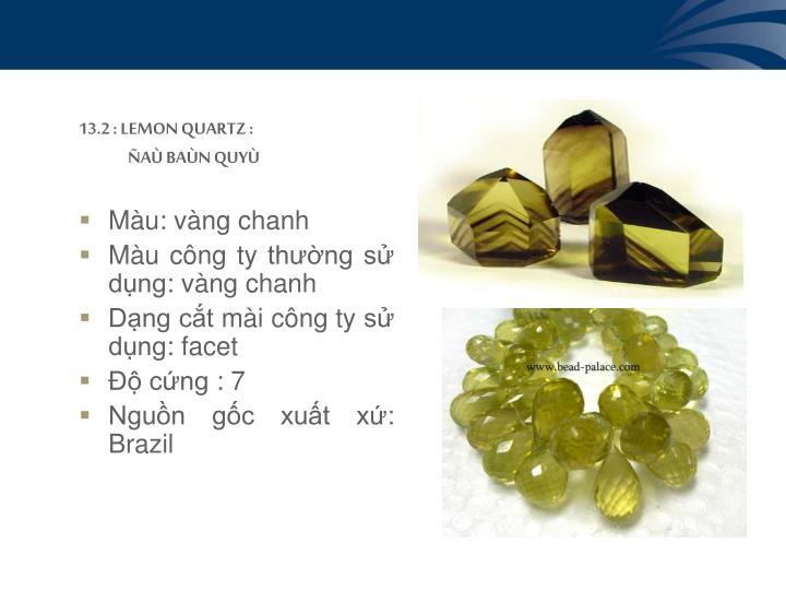 13.2 : LEMON QUARTZ :