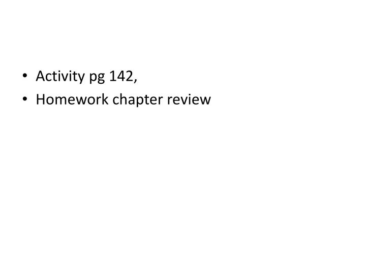 Activity pg 142,