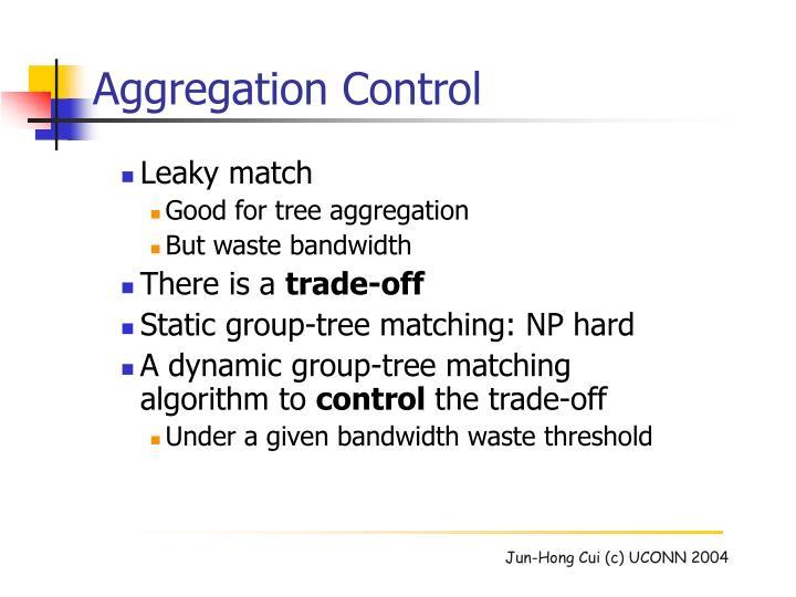 Aggregation Control