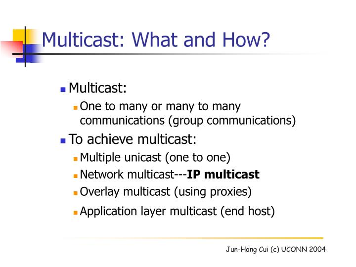 Multicast: What and How?