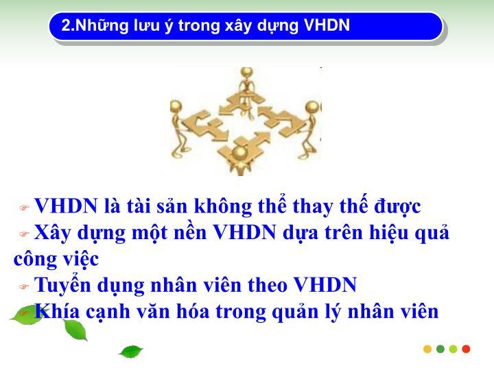 2.Nhng lu  trong xy dng VHDN
