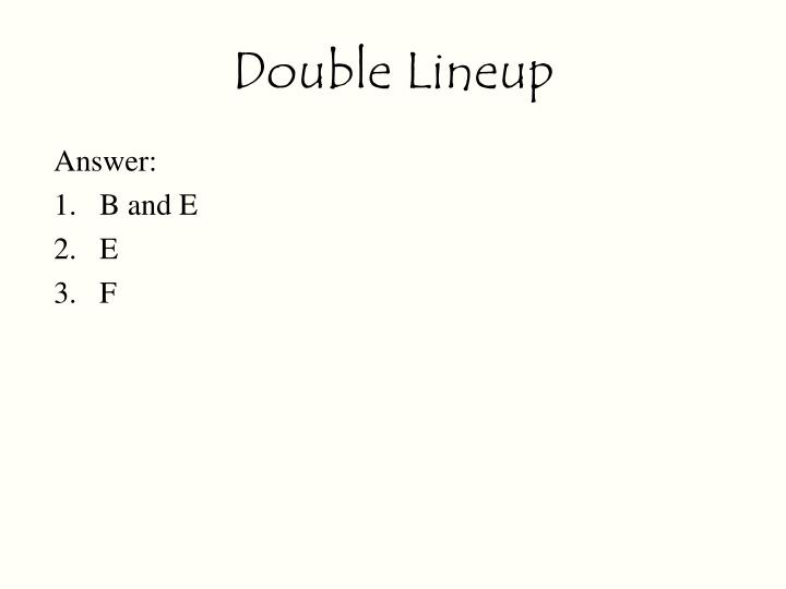 Double Lineup