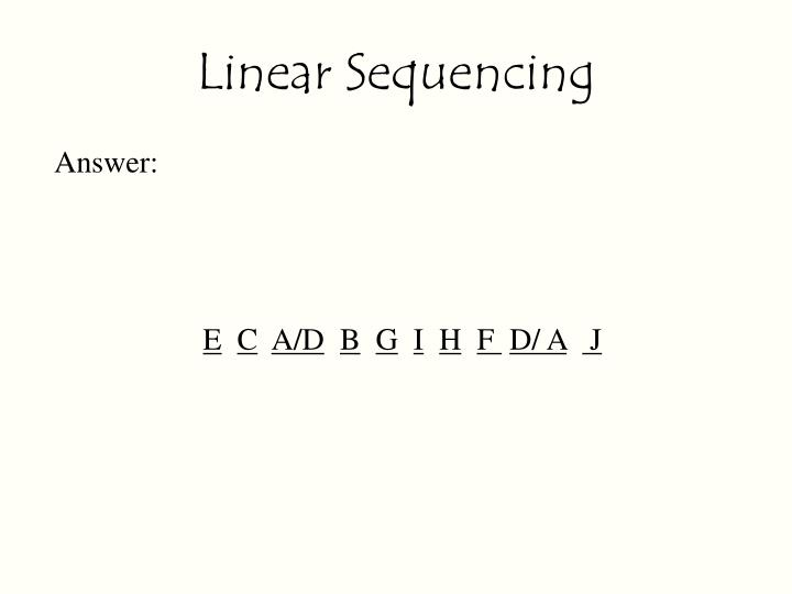 Linear Sequencing
