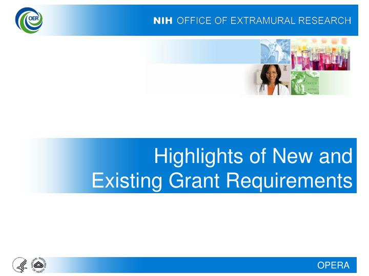 Highlights of New and Existing Grant Requirements