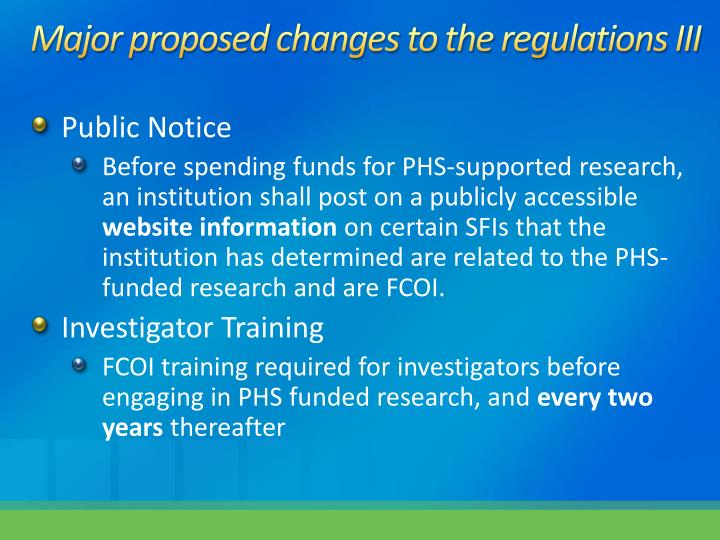 Major proposed changes to the regulations III