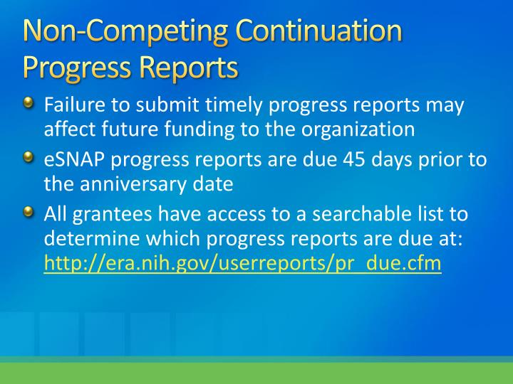 Non-Competing Continuation  Progress Reports
