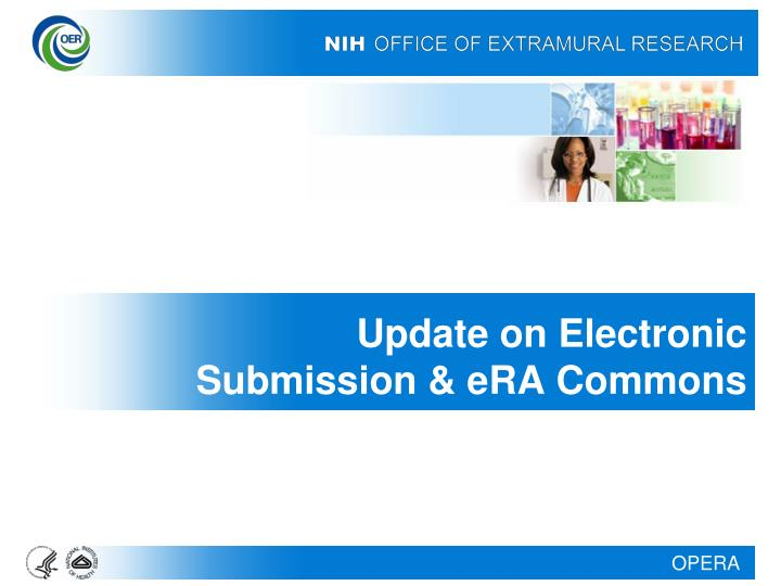 Update on Electronic Submission & eRA Commons