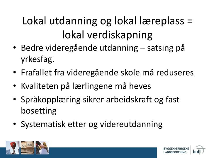 Lokal utdanning og lokal læreplass = lokal verdiskapning