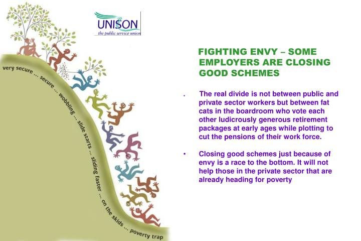FIGHTING ENVY – SOME EMPLOYERS ARE CLOSING GOOD SCHEMES