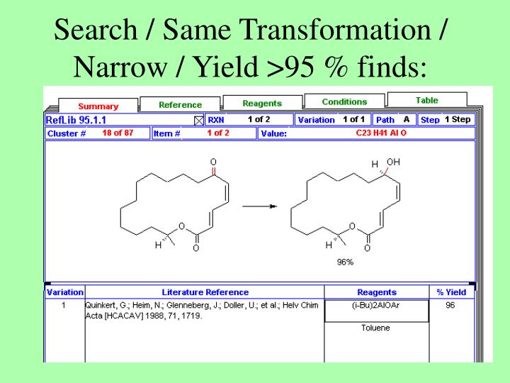 Search / Same Transformation / Narrow / Yield >95 % finds: