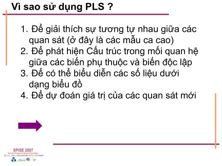Vì sao sử dụng PLS ?