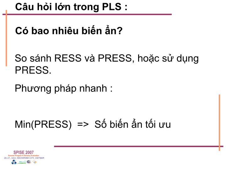 Câu hỏi lớn trong PLS :
