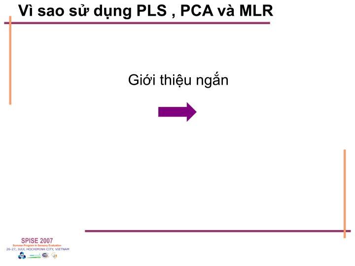 Vì sao sử dụng PLS , PCA và MLR