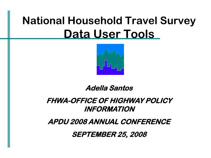 National household travel survey data user tools