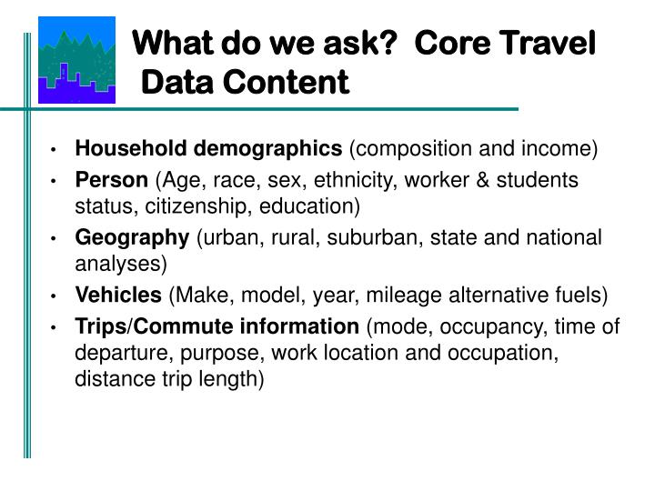 What do we ask?  Core Travel