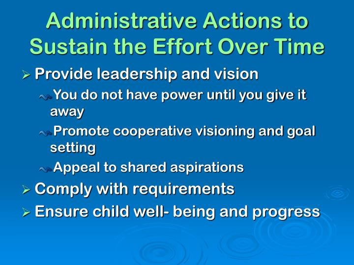 Administrative Actions to Sustain the Effort Over Time
