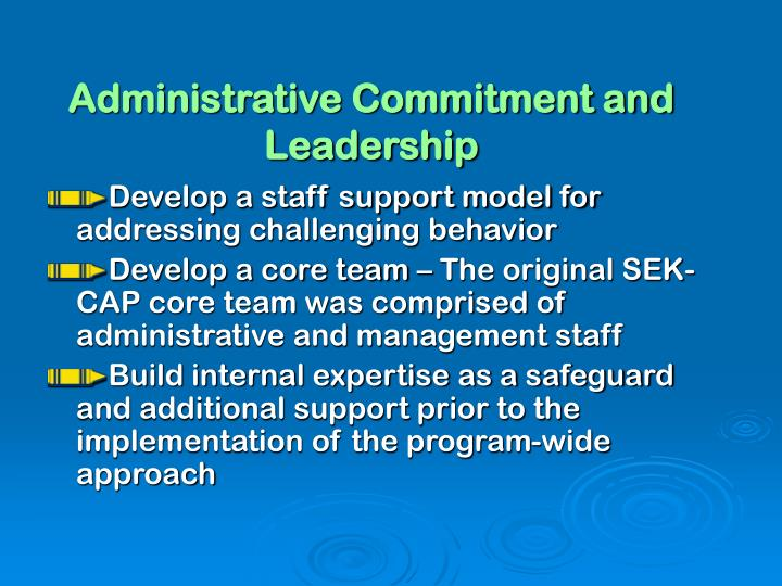 Administrative Commitment and Leadership