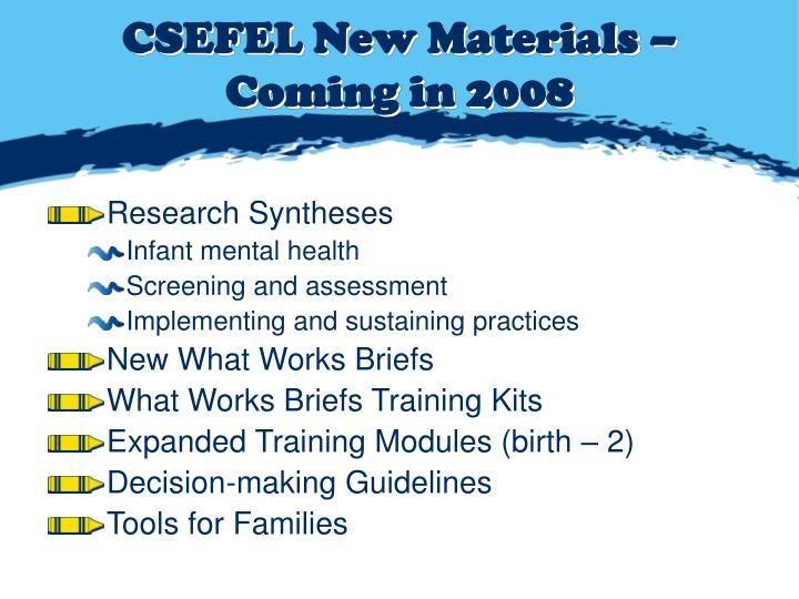 CSEFEL New Materials – Coming in 2008