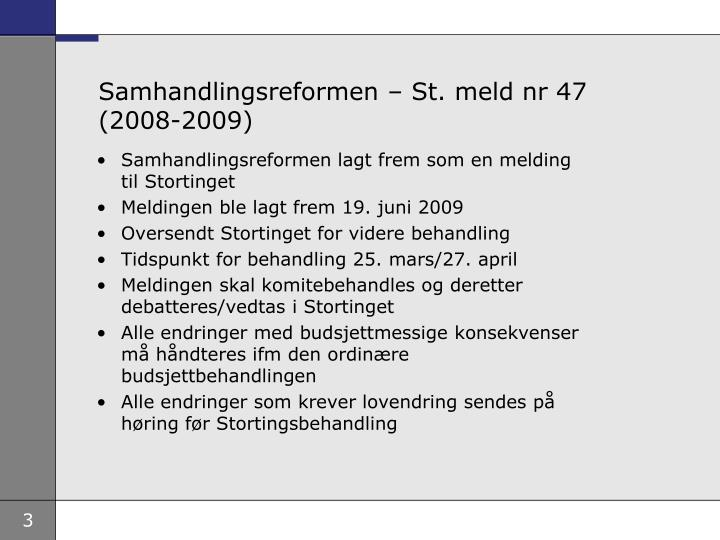 Samhandlingsreformen  St. meld nr 47 (2008-2009)