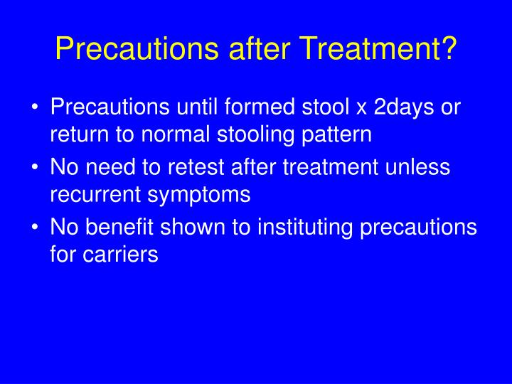 Precautions after Treatment?