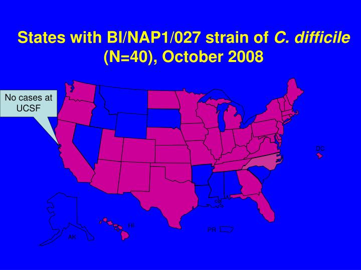 States with BI/NAP1/027 strain of