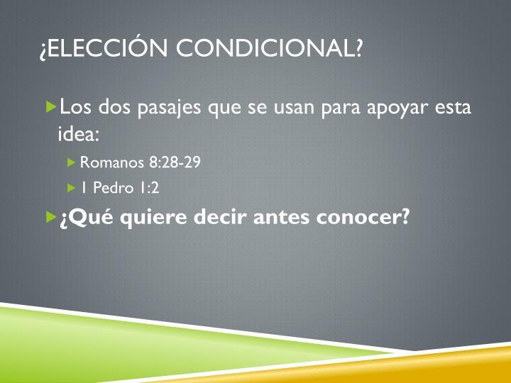 ¿Elección condicional?