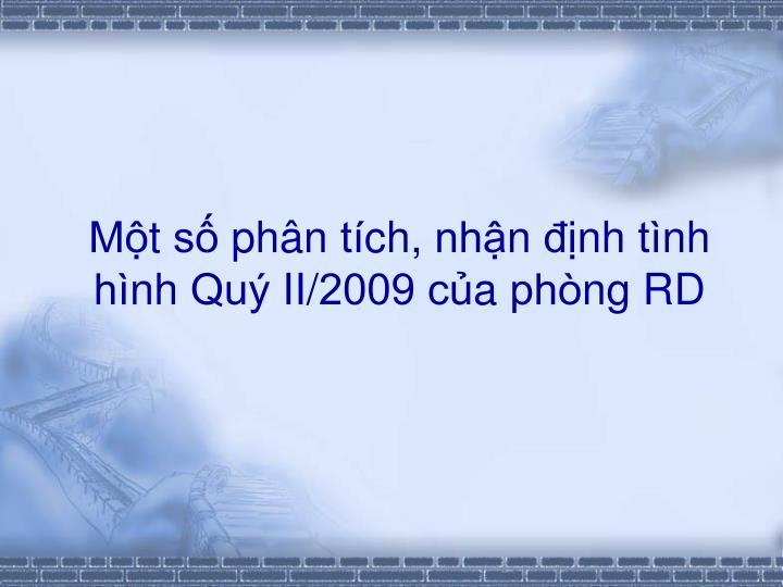 Mt s phn tich, nhn inh tinh hinh Quy II/2009 cua phong RD