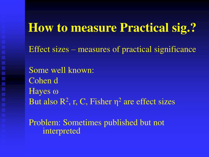 How to measure Practical sig.?