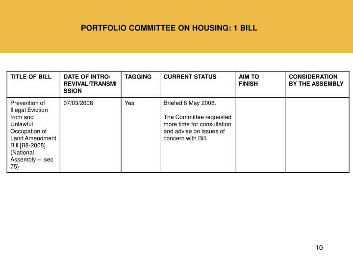 PORTFOLIO COMMITTEE ON HOUSING: 1 BILL