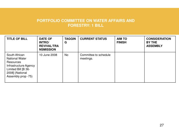 PORTFOLIO COMMITTEE ON WATER AFFAIRS AND FORESTRY: 1 BILL