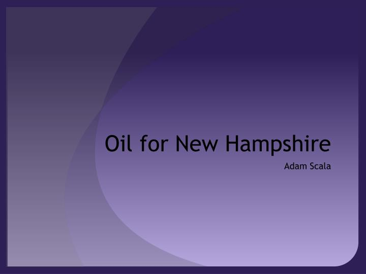Oil for new hampshire
