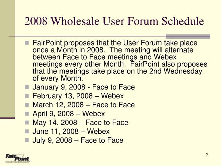 2008 Wholesale User Forum Schedule