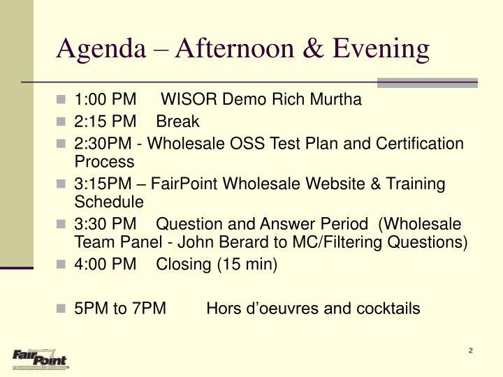 Agenda – Afternoon & Evening
