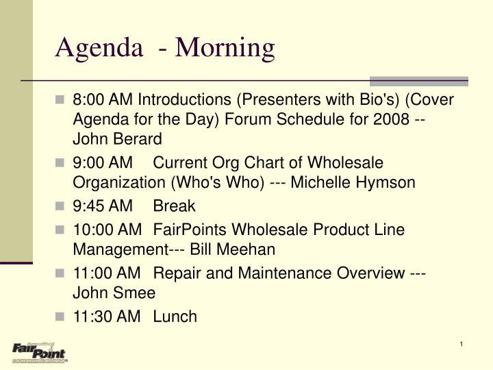 Agenda  - Morning