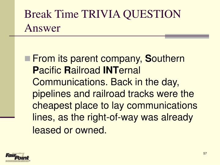 Break Time TRIVIA QUESTION  Answer