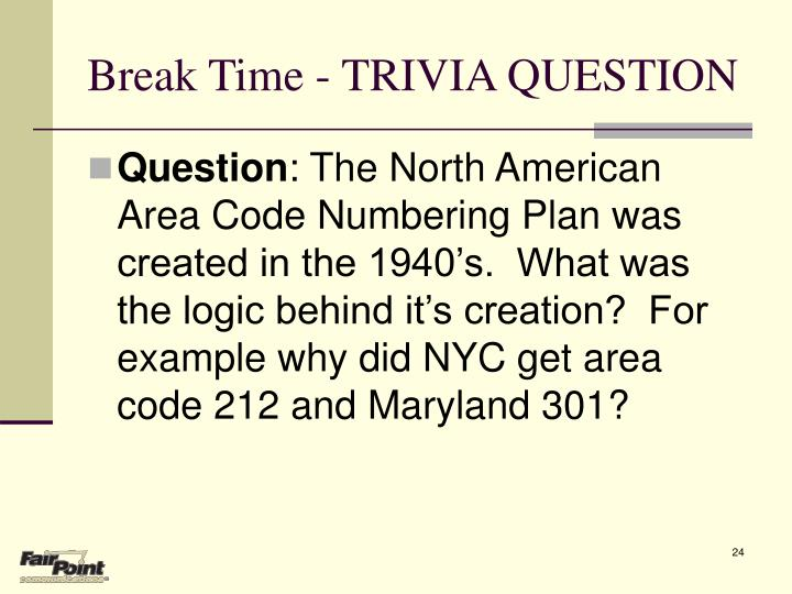 Break Time - TRIVIA QUESTION