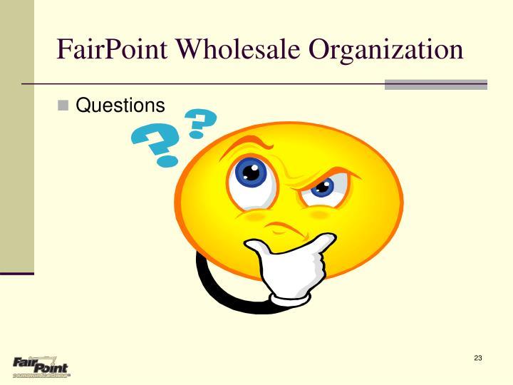 FairPoint Wholesale Organization