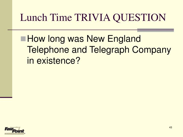 Lunch Time TRIVIA QUESTION