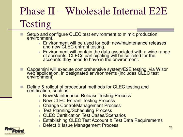 Phase II – Wholesale Internal E2E Testing