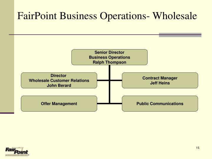 FairPoint Business Operations- Wholesale