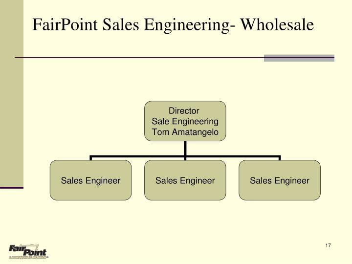 FairPoint Sales Engineering- Wholesale