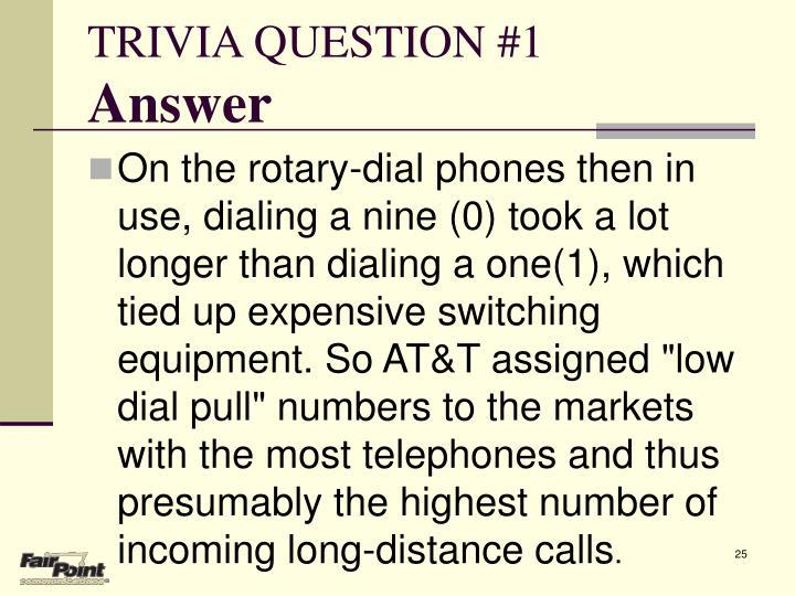 TRIVIA QUESTION #1