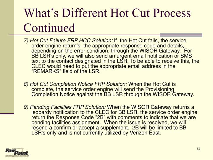 What's Different Hot Cut Process Continued