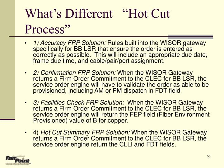 "What's Different   ""Hot Cut Process"""