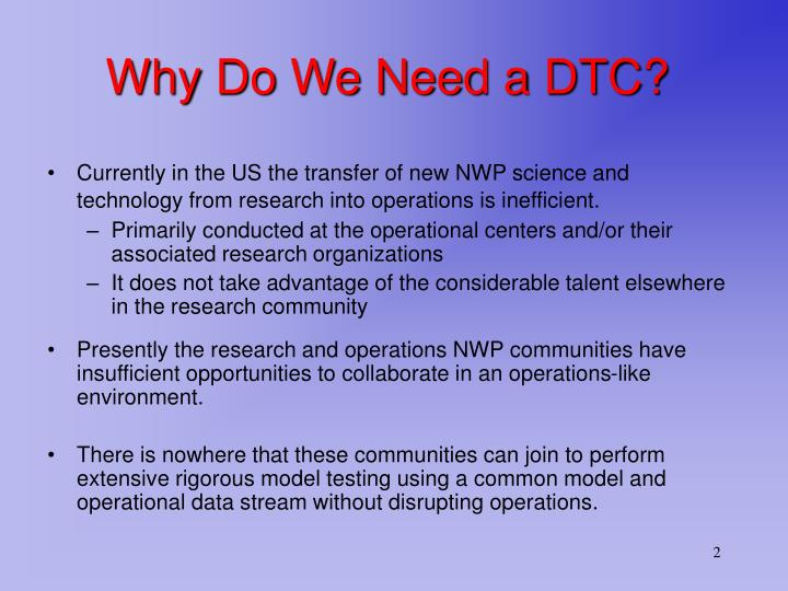 Why do we need a dtc